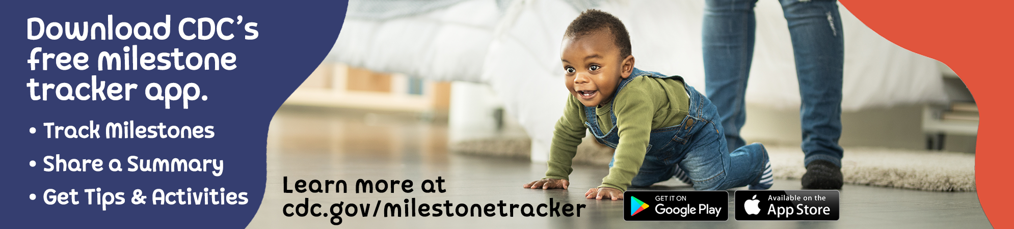 Download CDC's free milestone tracker app. Track milestones, share a summary and get tips & activities